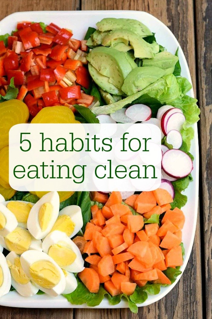 I need to start eating better! These five habits for eating clean will definitely help with New Year's resolutions. Healthy food tips from Real Food Real Deals.