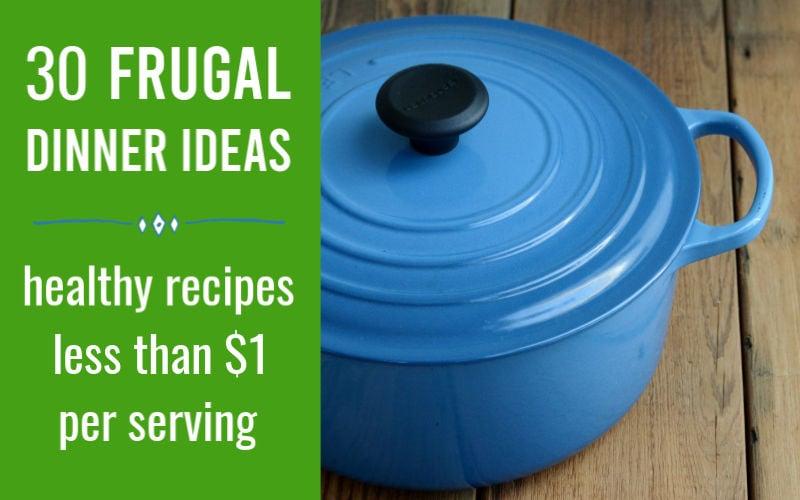 30 frugal dinner ideas