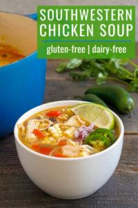 Southwestern chicken soup in a bowl